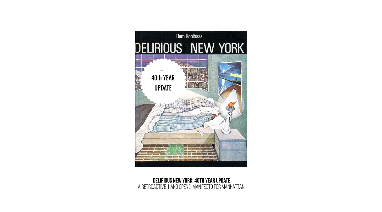 Delirious New York: 40th Year update | Arquetipos